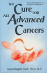 The Cure For All Advanced Cancers by Hulda Regehr Clark