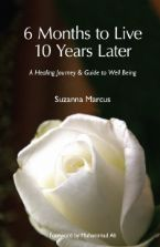 6 Months to Live 10 Years Later by Suzanna Marcus