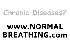 Chronic diseases? www.NormalBreathing.com
