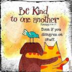 Be Kind To One Another!