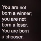 You are born a chooser