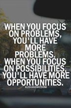 When You focus on problems