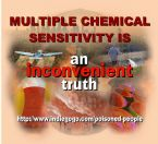 Multiple Chemical Sensitivity Is An Inconvenient Truth